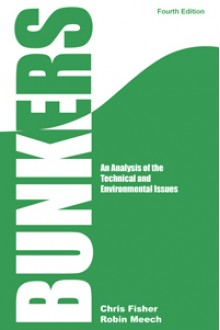 BUNKERS - 4th Edition - An Analysis of the Technical and Environmental Issues